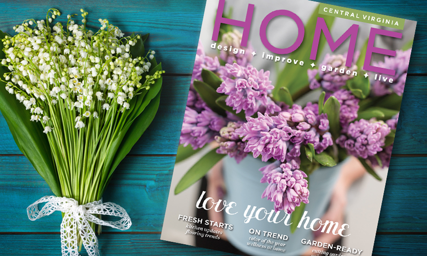 Central Virginia Home Magazine 2020 Early Spring